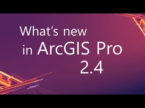 What's New In ArcGIS Pro 2.4