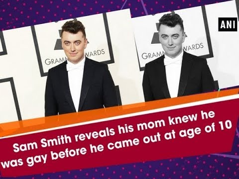 Sam Smith reveals his mom knew he was gay before he came out at age of 10 - Hollywood News