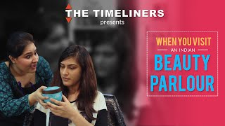 Video When You Visit An Indian Beauty Parlour | The Timeliners MP3, 3GP, MP4, WEBM, AVI, FLV November 2017