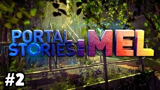 Portal 1.5 - Portal Stories Mel Playthrough [2]
