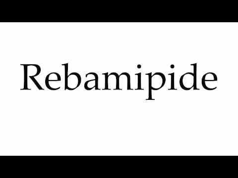 How to Pronounce Rebamipide