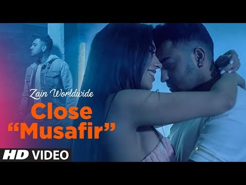 Close (Musafir) Video Song | Zain Worldwide |