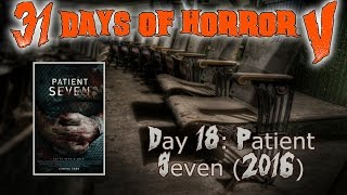 Day 18: Patient Seven (2016) | 31 Days Of Horror V