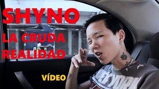 Video SHYNO - LA CRUDA REALIDAD | VÍDEO @SHYNOGATILLO download in MP3, 3GP, MP4, WEBM, AVI, FLV Mei 2017