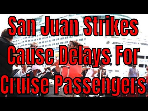 Port of San Juan Strike Cruise Passengers Miss Flights Celebrity Norwegian Carnival Royal Caribbean