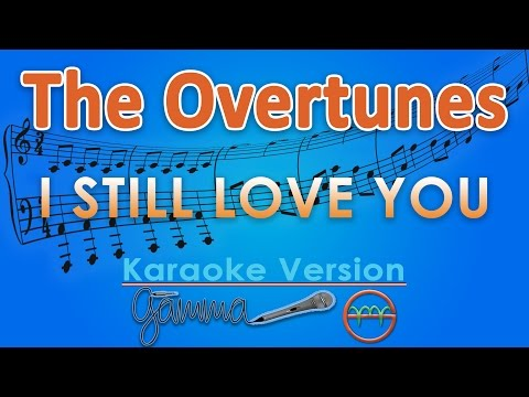 Video The Overtunes - I Still Love You (Karaoke Lirik Tanpa Vokal) by GMusic download in MP3, 3GP, MP4, WEBM, AVI, FLV February 2017