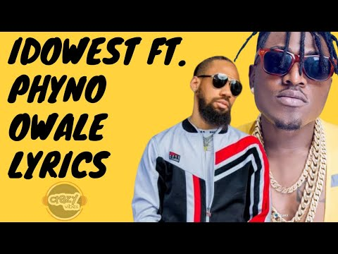 Idowest ft. Phyno - Owale (Lyrics)