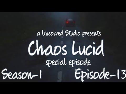 Chaos Lucid|special episode|Epidode-13,Season-1|a Unsolved Studio