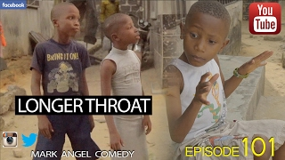 LONGER THROAT