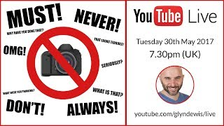 LIVE BROADCAST: Photography - Snobbery or Feeling Threatened??? - Glyn Dewis