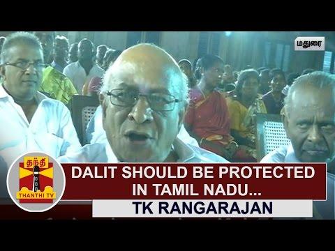 Dalit-People-should-be-protected-in-Tamil-Nadu-T-K-Rangarajan--Thanthi-TV