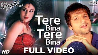 Tere Bina Tere Bina - Khushi   Fardeen Khan & Kareena Kapoor   Alka Yagnik & Shaan   Anu Malik