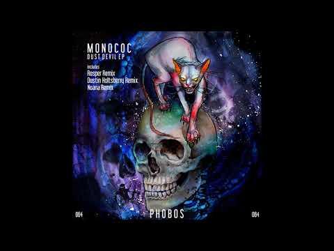 Monococ - Dust Devil (Dustin Holtsberry Remix)
