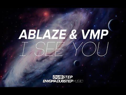 Ablaze & VMP - I See You [Dubstep]