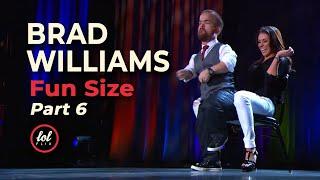 Brad Williams Fun Size • Part 6  LOLflix