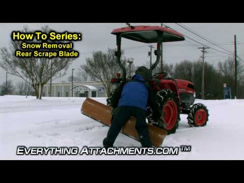 How To Series - Snow Removal - Tractor Rear Scrape Blade