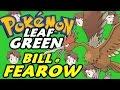 Pokémon Leaf Green (Detonado - Parte 4) - Fearow e Bill!!