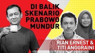 Video Denny Siregar, Rian Ernest & Titi Anggraini - Di Balik Skenario Prabowo Mundur MP3, 3GP, MP4, WEBM, AVI, FLV Januari 2019