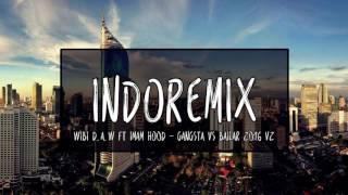 Wibi D.A.W ft Imam ho0d - GANGSTA VS BAILAR 2016 V2 Video
