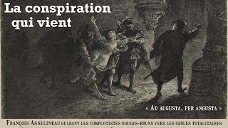 Video La Conspiration qui vient  (1) MP3, 3GP, MP4, WEBM, AVI, FLV Juni 2017