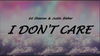 Video Ed Sheeran & Justin Bieber - I Don't Care (Lyrics) MP3, 3GP, MP4, WEBM, AVI, FLV Juli 2019