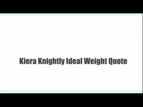 kiera knightly ideal weight quote