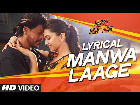 Video LYRICAL: 'Manwa Laage' FULL SONG with Lyrics | Happy New Year | Shah Rukh Khan | Arijit Singh download in MP3, 3GP, MP4, WEBM, AVI, FLV January 2017
