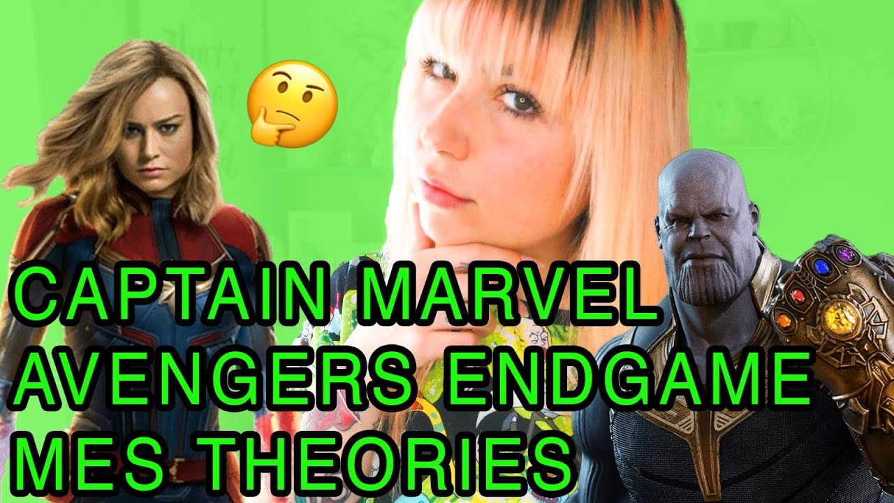 CAPTAIN MARVEL / AVENGERS ENDGAME THEORIES 🤔