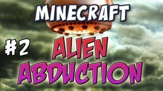 Minecraft - Alien Abduction Part 2 - Wave of Madness!