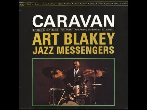 Art Blakey and the Jazz Messengers – Caravan (Full Album)