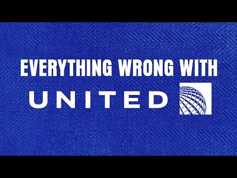 Everything Wrong With United Airlines
