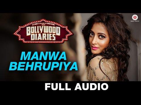 Manwa Behrupiya - Full Song   Bollywood Diaries  