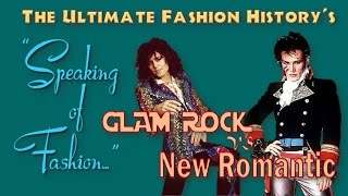 SPEAKING of FASHION: Glam Rock vs. New Romantic