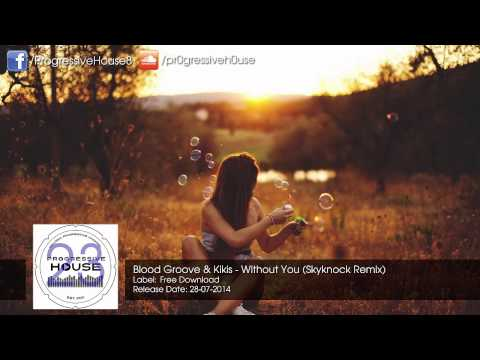 Blood Groove & Kikis - Without You (Skyknock Remix) [Free Download]