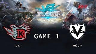 DK vs VG.P, game 1