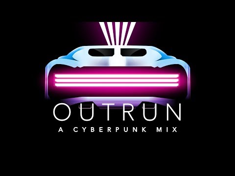 Outrun - A Cyberpunk Mix