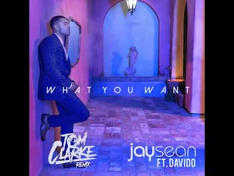 Jay Sean Ft. Davido - What You Want (Tom Clarke Remix)