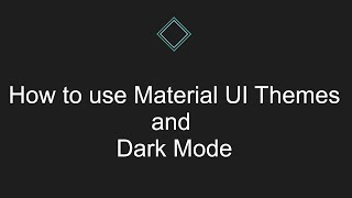 How to use Material UI Themes and Dark Mode