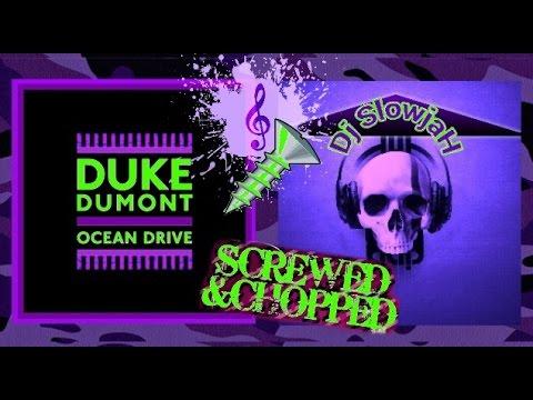 Duke Dumont - Ocean Drive [Slowed Down & Chopped Up] By Dj Slowjah