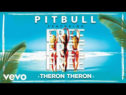 Pitbull - Free Free Free ft. Theron Theron - Thời lượng: 4 phút, 29 giây.