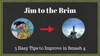 Jim to the Brim – How to get gud at smash 4 by Zinoto