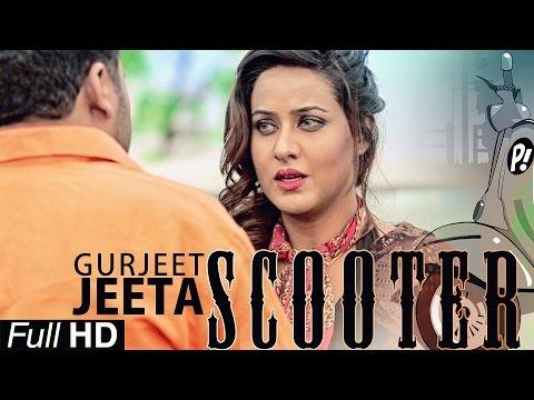 New Punjabi Songs 2015   Scooter   Gurjeet Jeeta   Latest New Punjabi Songs 2015   Full HD