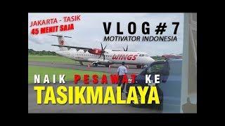 Video Wow Jakarta - Tasik 45 menit   Ini rasanya naik Pesawat ke Tasikmalaya! Vlog 7 Motivator Edvan MP3, 3GP, MP4, WEBM, AVI, FLV Juni 2018