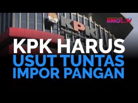 KPK Harus Usut Tuntas Impor Pangan