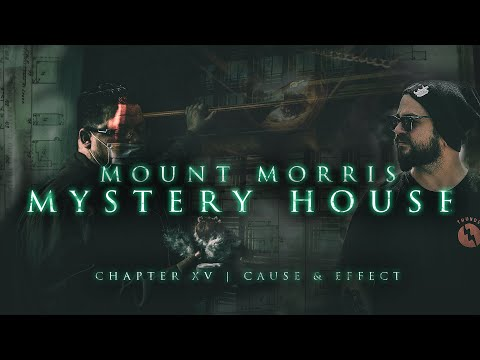 Mount Morris Mystery House | S2E6 Cause & Effect