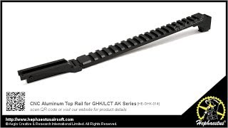 How to install Hephaestus CNC Aluminum Top Rail for GHK/LCT AK Series