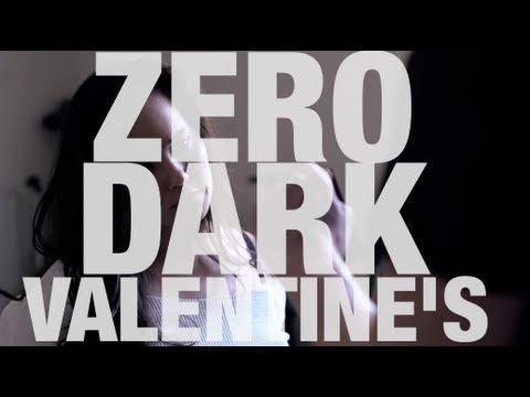 Zero Dark Valentine's Day