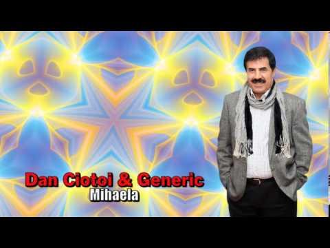 DAN CIOTOI & GENERIC - MIHAELA