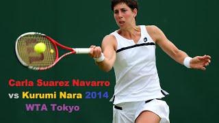 Tennis Highlights, Video - [HD]Carla Suarez Navarro vs Kurumi Nara 2014 - Highlights - Toray Pan Pacific Open Tokyo