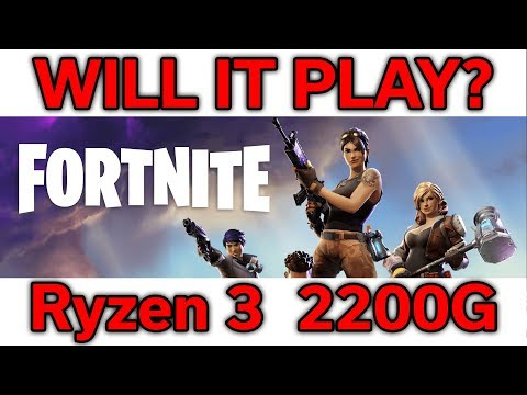 Will it Play? - Fortnite - Ryzen 3 2200G - VEGA 8 - Benchmark
